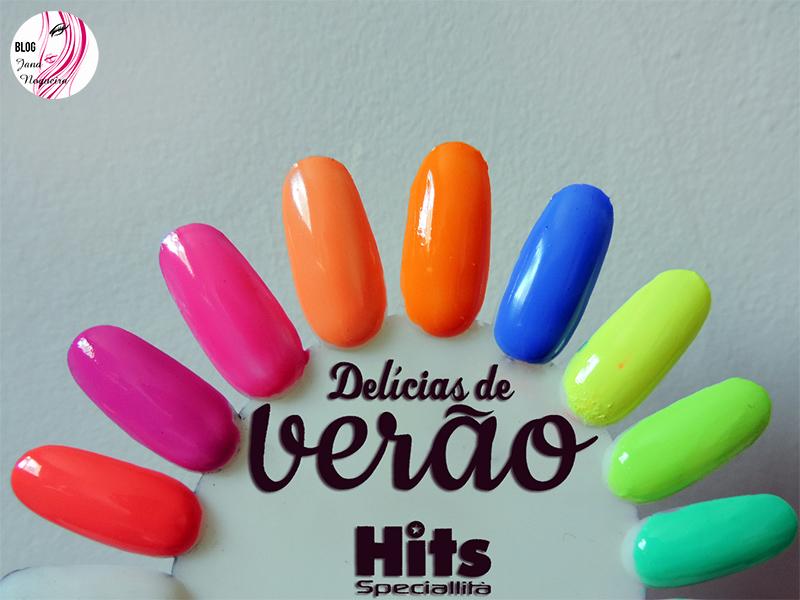 Nova coleção de esmaltes - DELÍCIAS DE VERÃO - Hits